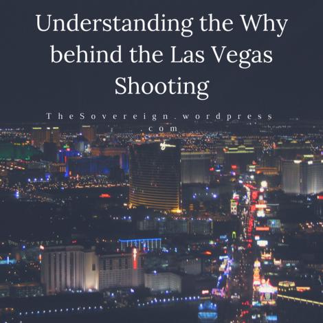 Understanding the Why behind the Las Vegas Shooting